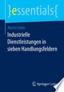 Industrielle Dienstleistungen in sieben Handlungsfeldern