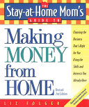 The Stay At Home Mom S Guide To Making Money From Home Revised 2nd Edition