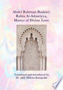 Abdel Rahman Badawi: Rabia Al-Adawiyya, Martyr of Divine Love