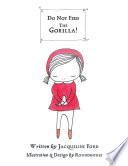 Do Not Feed the Gorilla!