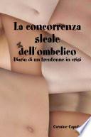 La Concorrenza Sleale Dell ombelico