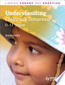 Understanding Children S Behaviour 0 11 Years