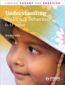 Understanding Children s Behaviour  0 11 Years
