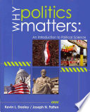 Why Politics Matters: An Introduction to Political Science