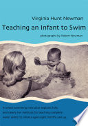 Teaching An Infant To Swim : thousands of children have learned to swim...