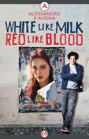 White Like Milk, Red Like Blood