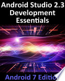 Android Studio 2 3 Development Essentials   Android 7 Edition