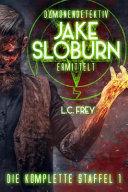 Jake Sloburn - Die Komplette Staffel 1