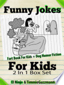 Funny Jokes For Kids  Fart Book For Kids   Dog Humor Fiction   2 In 1 Box Set Compilation