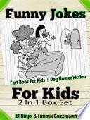 Funny Jokes For Kids  Fart Book For Kids   Dog Humor Fiction   2 In 1 Box Set Compilation