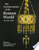 The Transformation of the Roman World AD 400 900