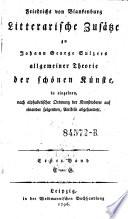 Litterarische Zusätze zu Johann George Sulzers allgemeiner Theorie der schönen Künste