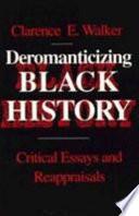 Deromanticizing Black History