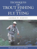 Techniques of Trout Fishing and Fly Tying