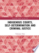Indigenous Courts  Self Determination and Criminal Justice