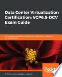 Data Center Virtualization Certification  VCP6 5 DCV Exam Guide