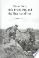 Modernism  Male Friendship  and the First World War