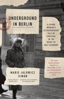 Underground in Berlin The Autobiographical Account Of A Young Jewish Woman