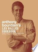 Anthony Bourdain s Les Halles Cookbook