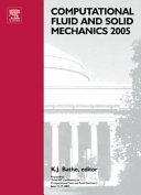 Computational Fluid And Solid Mechanics 2005 book