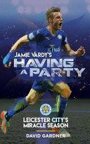 Jamie Vardy s Having a Party
