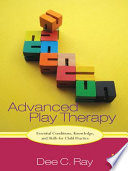 Advanced Play Therapy Conduct Play Therapy But Are Limited
