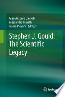 Stephen J  Gould  The Scientific Legacy