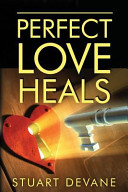 Perfect Love Heals : brokenhearted and emotionally imprisoned for...