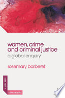Women  Crime and Criminal Justice