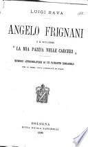 Angelo Frignani e il suo libro  La mia pazzia nelle carcerci    memorie autobiografiche di un patriotto romagnolo   per la prima volta pubblicate in Italia
