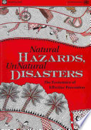 Natural Hazards  Unnatural Disasters