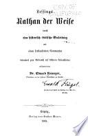 Lessings Nathan de Weise durch eine historisch-kritische Einleitung und einen fortlaufenden Commentar besonders zum Gebrauch auf höheren Lehranstalten