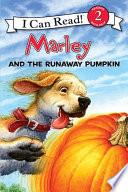 Marley: Marley and the Runaway Pumpkin
