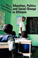 Education Politics And Social Change In Ethiopia