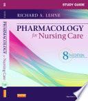 Study Guide For Pharmacology For Nursing Care E Book