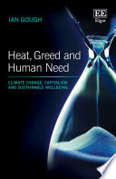 Heat, Greed And Human Need : social policy. combining ethics and human...
