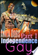 Independence Gay   Part 1  Gay Erotica