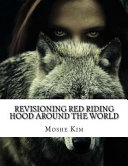 Revisioning Red Riding Hood Around the World Little Red Riding Hood Is A Universal Icon