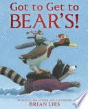 Got to Get to Bear's! Sets Off To Bear S Den In Response To