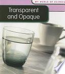 Transparent and Opaque