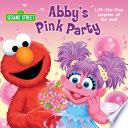 Abby s Pink Party  Sesame Street