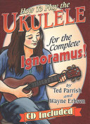 Ukulele for the Complete Ignoramus