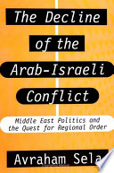 Decline of the Arab Israeli Conflict  The
