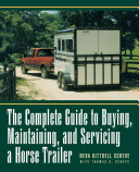 The Complete Guide to Buying  Maintaining  and Servicing a Horse Trailer