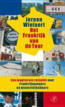 Het Frankrijk van de Tour / druk 1