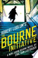 Robert Ludlum s  TM  The Bourne Initiative