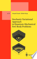 Stochastic Variational Approach To Quantum Mechanical Few Body Problems