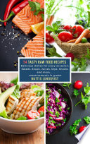 54 Tasty Raw Food Recipes