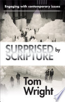 Surprised By Scripture : speeches, tom wright provides a series of...