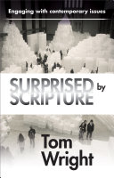 Surprised By Scripture : speeches, tom wright provides a series...